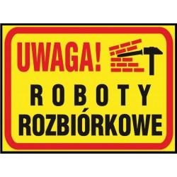 """Tablica budowlana """"Uwaga! Roboty rozbiórkowe"""""""